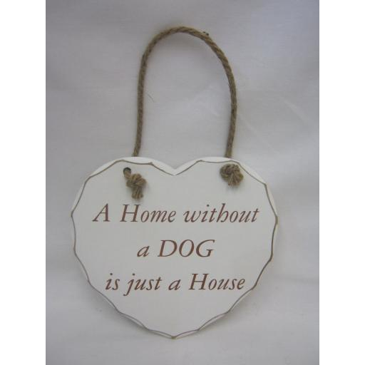 New Wooden Heart Plaque A Home Without A Dog Is Just A House LP23386